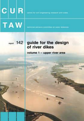 Guide for the Design of River Dikes: Vol 1