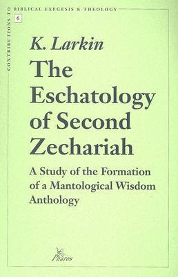 The Eschatology of Second Zechariah: Study of the Formation of a Mantological Wisdom Anthology