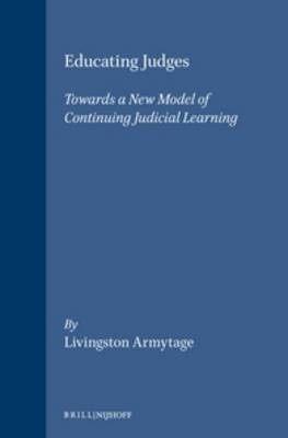 Educating Judges: Towards a New Model of Continuing Judicial Learning