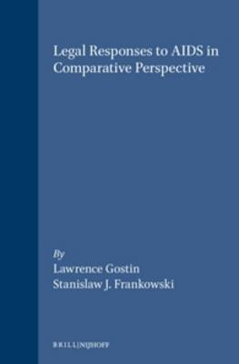 Legal Responses to AIDS in Comparative Perspective: Balancing Individual Rights and Societal Interests