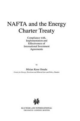 NAFTA and the Energy Charter Treaty: Compliance With, Implementation and Effectiveness of International Investment Agreements: Compliance With, Implementation and Effectiveness of International Investment Agreements