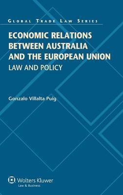 Economic Relations Between Australia and the European Union: Law and Practice