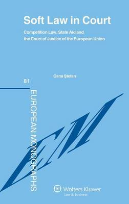 Soft Law in Court, Competition Law, State Aid and the Court of Justice of the European Union