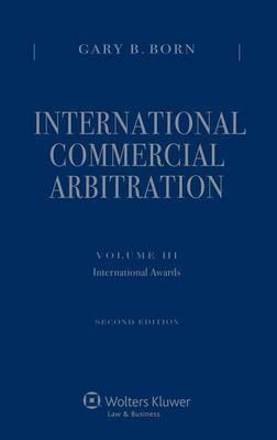 International Commercial Arbitration: Volume III: International Arbitral Awards