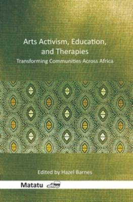 Arts Activism, Education, and Therapies: Transforming Communities Across Africa