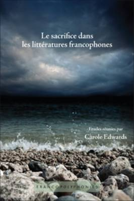 Le Sacrifice Dans les Litteratures Francophones