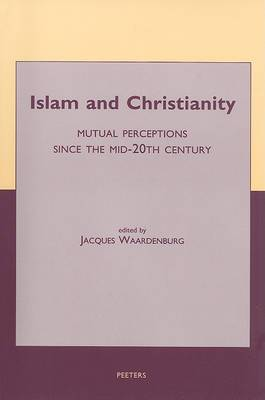 Islam and Christianity. Mutual Perceptions Since the Mid-20th Century