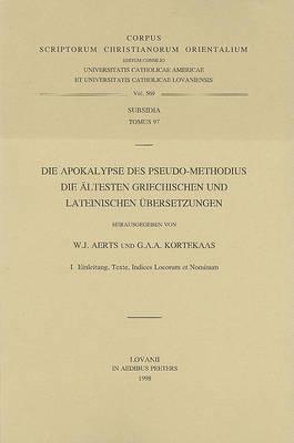 Die Apokalypse Des Pseudo-Methodius: Die Altesten Griechischen Und Lateinischen Ubersetzungen. I. Einleitung, Texte, Indices Locorum Et Nominum