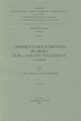 Commentaire D'Iso'dad de Merv sur L'Ancien Testament, I. Genese: T.