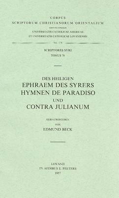 Des Heiligen Ephraem Des Syrers Hymnen De Paradiso Und Contra Julianum: T.
