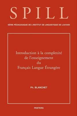 Introduction a la Complexite de L'enseignement du Francais Langue Etrangere
