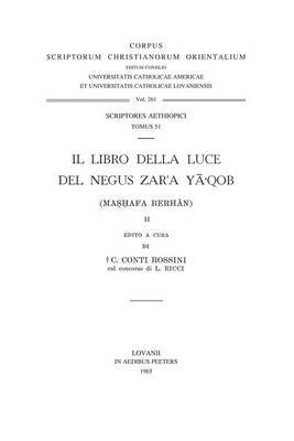 Il Libro Della Luce Del Negus Zar'a Ya'qob (Mashafa Berhan), II: T.