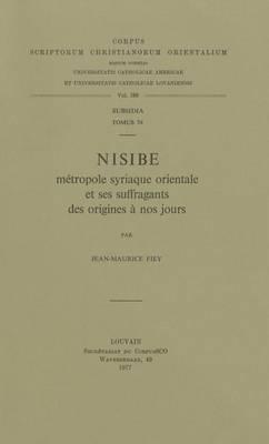 Nisibe, Metropole Syriaque Orientale Et Ses Suffragants Des Origines a Nos Jours