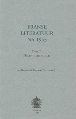 Franse Literatuur Na 1945. Deel 2: Recente Literatuur