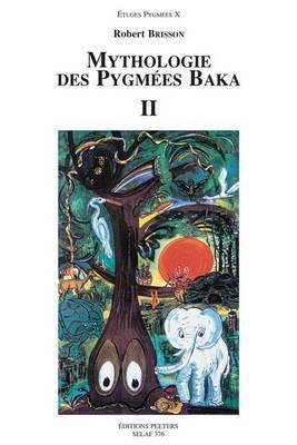 Mythologie des Pygmees Baka II