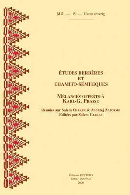 Etudes Berberes Et Chamito-semitiques. Melanges Offerts a Karl-G. Prasse