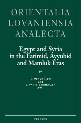 Egypt and Syria in the Fatimid, Ayyubid and Mamluk Eras: Pt. 4