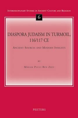 Diaspora Judaism in Turmoil 116/117 CE: Ancient Sources and Modern Insights