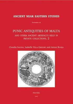 Punic Antiquities of Malta and Other Ancient Artefacts Held in Private Collections, 2
