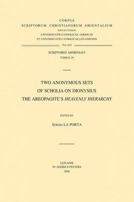 Two Anonymous Sets of Scholia on Dionysius the Areopagite's  Heavenly Hierarchy : T.