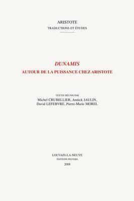 Dunamis: Autour De La Puissance Chez Aristote