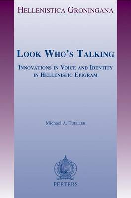 Look Who's Talking: Innovations in Voice and Identity in Hellenistic Epigram