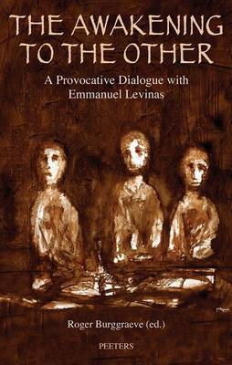 The Awakening to the Other: A Provocative Dialogue with Emmanuel Levinas