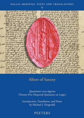 Albert of Saxony,  Quaestiones Circa Logicam : (Twenty-Five Disputed Questions on Logic)