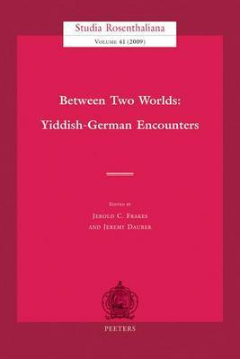 Between Two Worlds: Yiddish-German Encounters