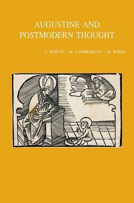 Augustine and Postmodern Thought: A New Alliance Against Modernity?