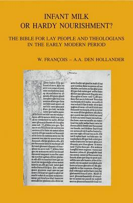 Infant Milk or Hardy Nourishment?: The Bible for Lay People and Theologians in the Early Modern Period