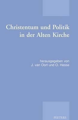 Christentum Und Politik in Der Alten Kirche