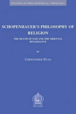 Schopenhauer's Philosophy of Religion: The Death of God and the Oriental Renaissance