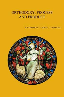 Orthodoxy, Process and Product