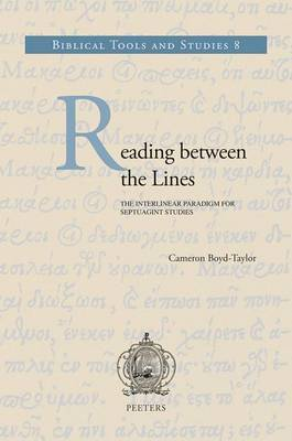 Reading Between the Lines: The Interlinear Paradigm for Septuagint Studies