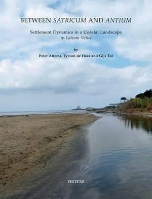 Between  Satricum  and  Antium : Settlement Dynamics in a Coastal Landscape in  Latium Vetus