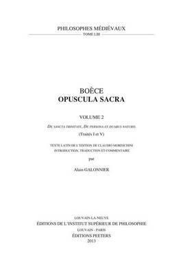 Boece, Opuscula Sacra. Volume 2.  De Sancta Trinitate ,  De Persona Et Duabus Naturis  (Traites I Et V): Texte Latin De L'edition De Claudio Moreschini