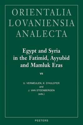 Egypt and Syria in the Fatimid, Ayyubid and Mamluk Eras: Proceedings of the 16th, 17th and 18th International Colloquium Organized at Ghent University in May 2007, 2008 and 2009: VII