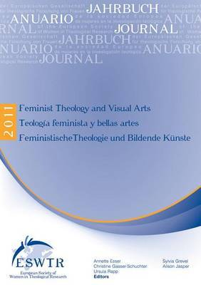 Feminist Theology and Visual Arts - Teologia Feminista Y Bellas Artes - Feministische Theologie Und Bildende Kunste