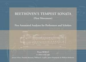 Beethoven's Tempest Sonata (first Movement): Five Annotated Analyses for Performers and Scholars