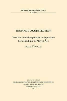 Thomas D'Aquin Lecteur: Vers Une Nouvelle Approche De La Pratique Hermeneutique Au Moyen Age