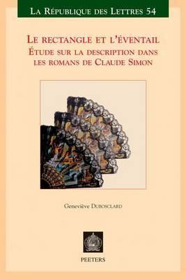 Le Rectangle Et L'Eventail: Etude Sur La Description Dans Les Romans De Claude Simon