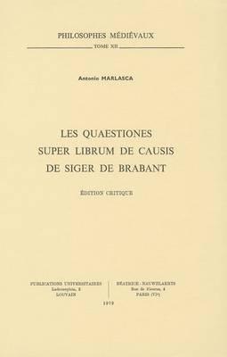 Les Quaestiones Super Librum de Causis de Siger de Brabant: Edition Critique