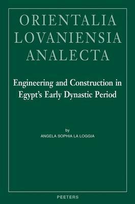 Engineering and Construction in Egypt's Early Dynastic Period