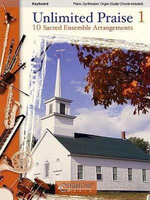 Unlimited Praise 1: 10 Sacred Ensemble Arrangements