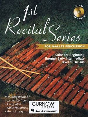 1st Recital Series for Mallet Percussion: Solos for Beginning Through Early Intermediate Level Musicians