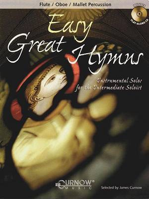 Easy Great Hymns: Flute/Oboe/Mallet Percussion: Instrumental Solos for the Intermediate Soloist