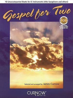 Gospel for Two: 10 Unaccompanied Duets for E-Flat Instruments (Alto Sax and Others) Book/CD Pack