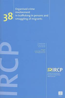 Organised Crime Involvement in Trafficking in Persons and Smuggling of Migrants: (ircp Series, Vol. 38)