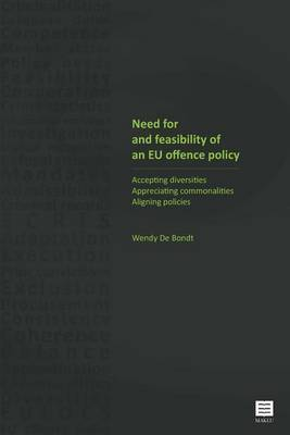 Need for and Feasibility of an Eu Offence Policy: Accepting Diversities. Appreciating Commonalities. Aligning Policies